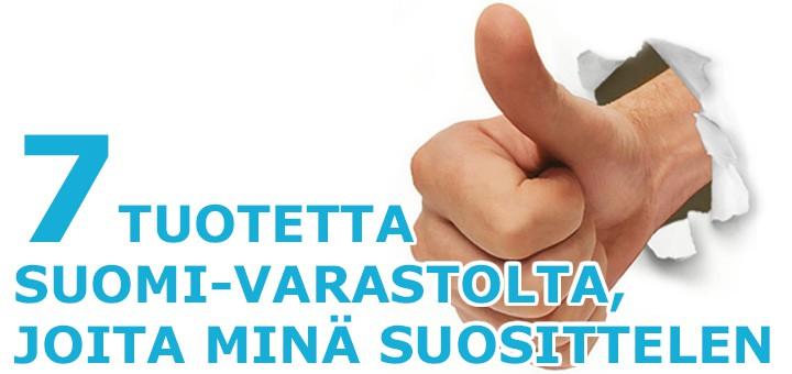 7 tuotetta, joita minä suosittelen Suomi-varastolta!